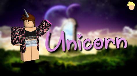 ROBLOX GFX Design  The Unicorn by HappyyGFX on DeviantArt - roblox wallpaper girl cute roblox pictures